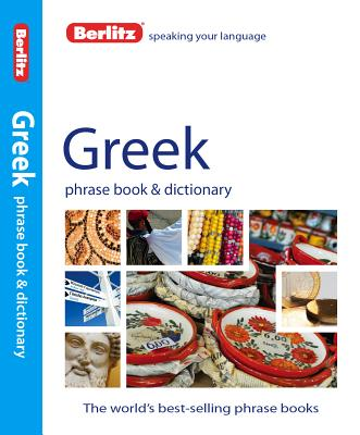 Berlitz Greek Phrase Book + Dictionary By Berlitz International, Inc. (COR)
